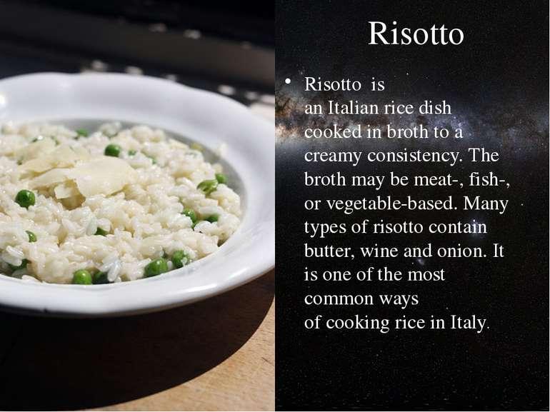 Risotto Risottois anItalianricedish cooked inbrothto a creamy consiste...