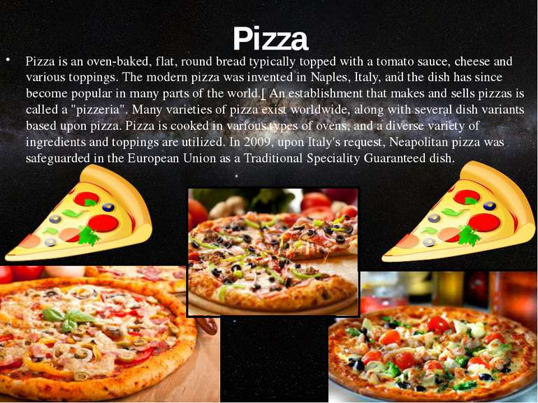 Pizza Pizza is anoven-baked, flat, roundbreadtypically topped with atomat...