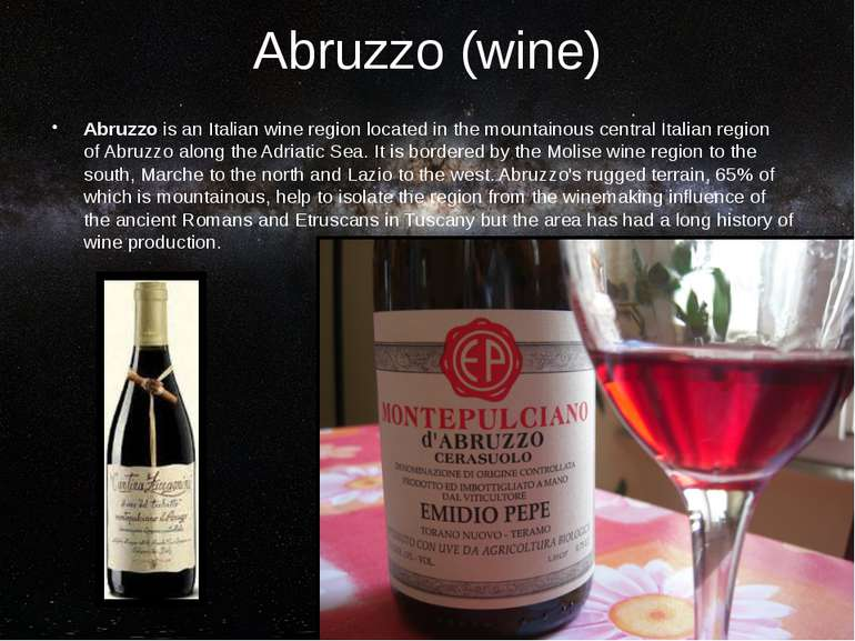 Abruzzo (wine) Abruzzo is an Italian wine region located in the mountainous c...