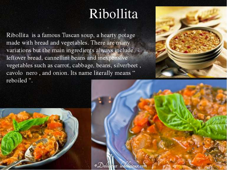 Ribollita Ribollita is a famousTuscan soup, a hearty potage made with bread...