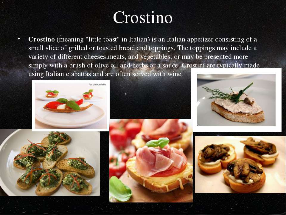 "Crostino Crostino (meaning ""little toast"" in Italian) is an Italian appetizer..."