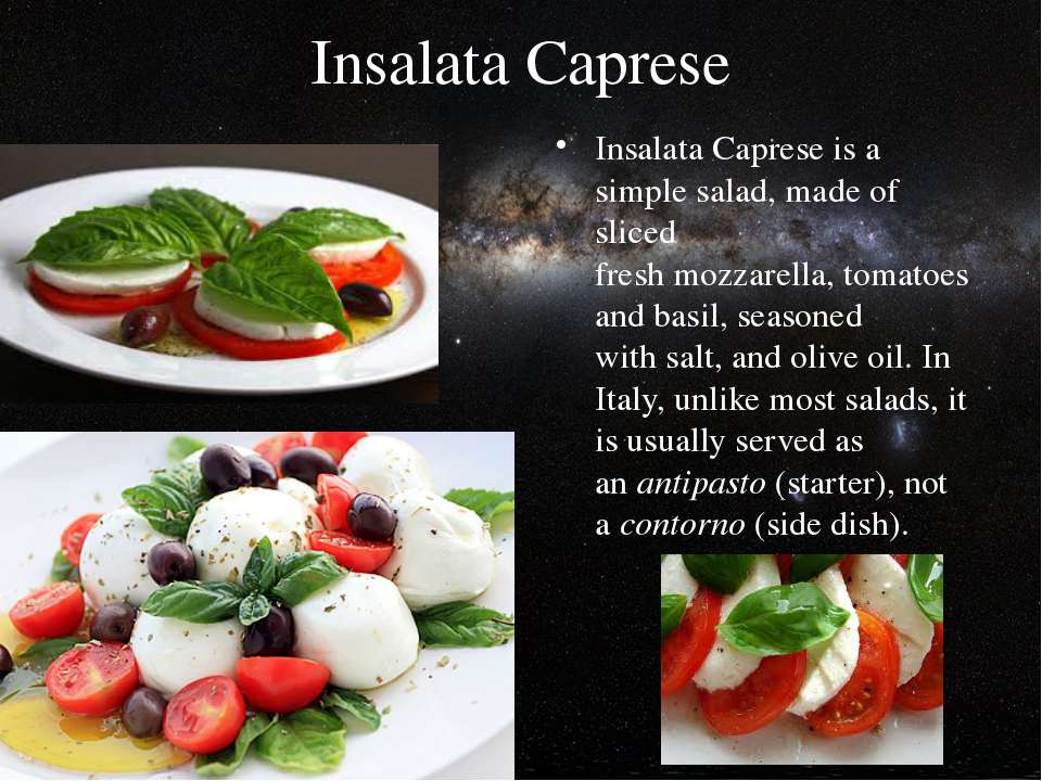 Insalata Caprese Insalata Caprese is a simple salad, made of sliced fresh moz...