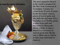Ice cream by a price 1000 dollars The most expensive dessert in the world is ...
