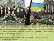 21 лютого 2014 року офіційна влада України юридично визнала жертвами загиблих...