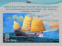 "Referred to as the ""Titanic of the East"" this Chinese junk struck a reef near..."