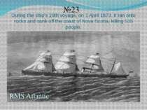 During the ship's 19th voyage, on 1 April 1873, it ran onto rocks and sank of...