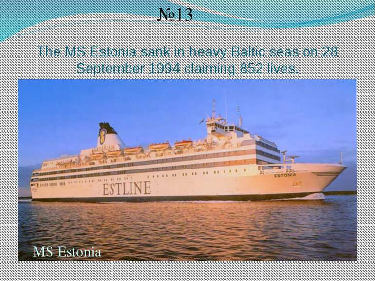 The MS Estonia sank in heavy Baltic seas on 28 September 1994 claiming 852 li...
