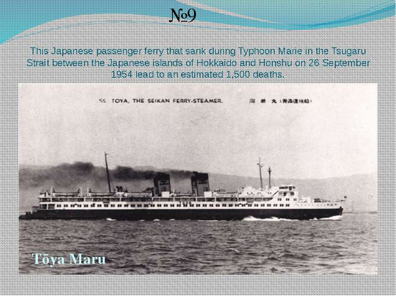 This Japanese passenger ferry that sank during Typhoon Marie in the Tsugaru S...