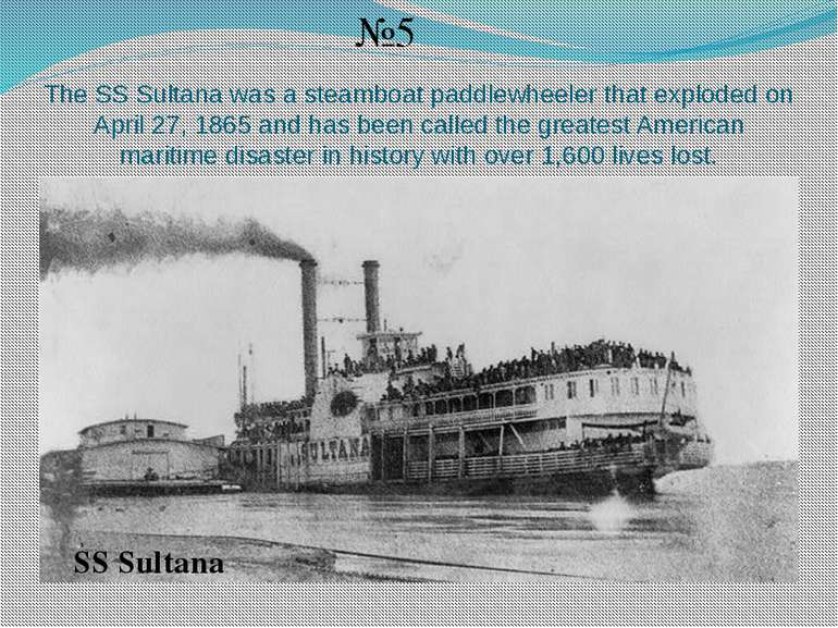 The SS Sultana was a steamboat paddlewheeler that exploded on April 27, 1865 ...