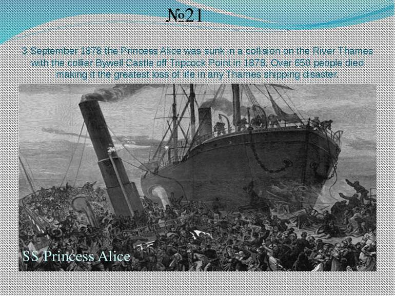 3 September 1878 the Princess Alice was sunk in a collision on the River Tham...