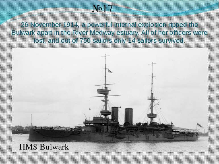 26 November 1914, a powerful internal explosion ripped the Bulwark apart in t...