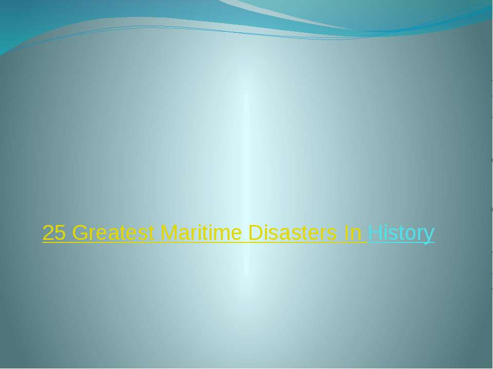 25 Greatest Maritime Disasters In History