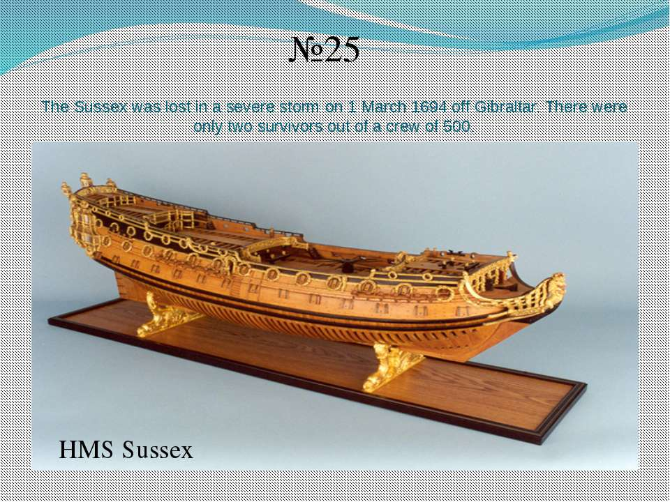 The Sussex was lost in a severe storm on 1 March 1694 off Gibraltar. There we...