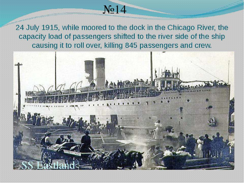 24 July 1915, while moored to the dock in the Chicago River, the capacity loa...
