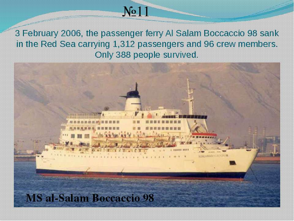 3 February 2006, the passenger ferry Al Salam Boccaccio 98 sank in the Red Se...