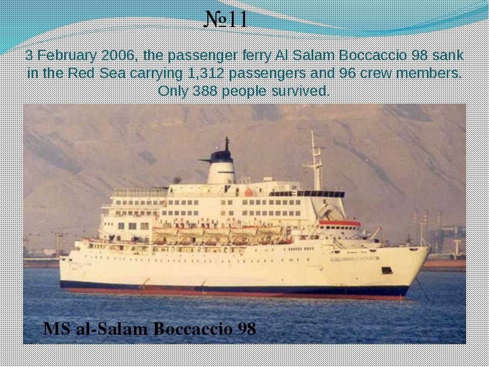 3 February 2006, the passenger ferry Al Salam Boccaccio 98 sank in the Red Se...