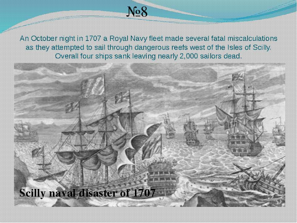 Аn October night in 1707 a Royal Navy fleet made several fatal miscalculation...
