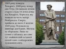 1663 року померла Хендрік'є. 1668 року помер син Тітус. Останньою втіхою стар...