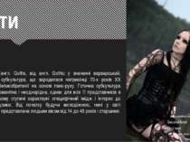 Готи Го ти (англ. Goths, від англ. Gothic у значенні варварський, грубий) — с...