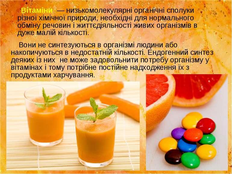 Вітаміни — низькомолекулярні органічні сполуки різної хімічної природи, необ...