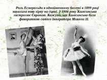 Роль Есмеральди в однойменному балеті в 1899 році запалила нову зірку на сцен...