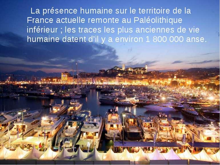 La présence humaine sur le territoire de la France actuelle remonte au Paléol...