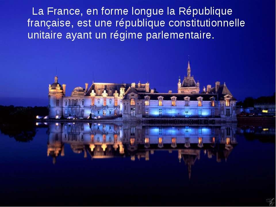 La France, en forme longue la République française, est une république consti...