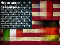 Негативне ставлення В тих країнах, де ставлення негативне, будівництво нових ...
