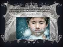 Не рекомендується розтирати обморожені ділянки снігом — це може призвести до ...