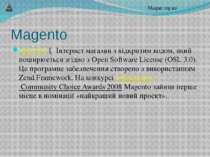 Magento Magento ─ Інтернет магазин з відкритим кодом, який поширюється згідно...
