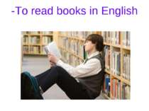 -To read books in English