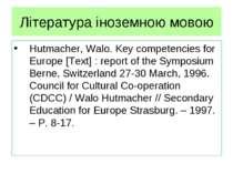Література іноземною мовою Hutmacher, Walo. Key competencies for Europe [Text...