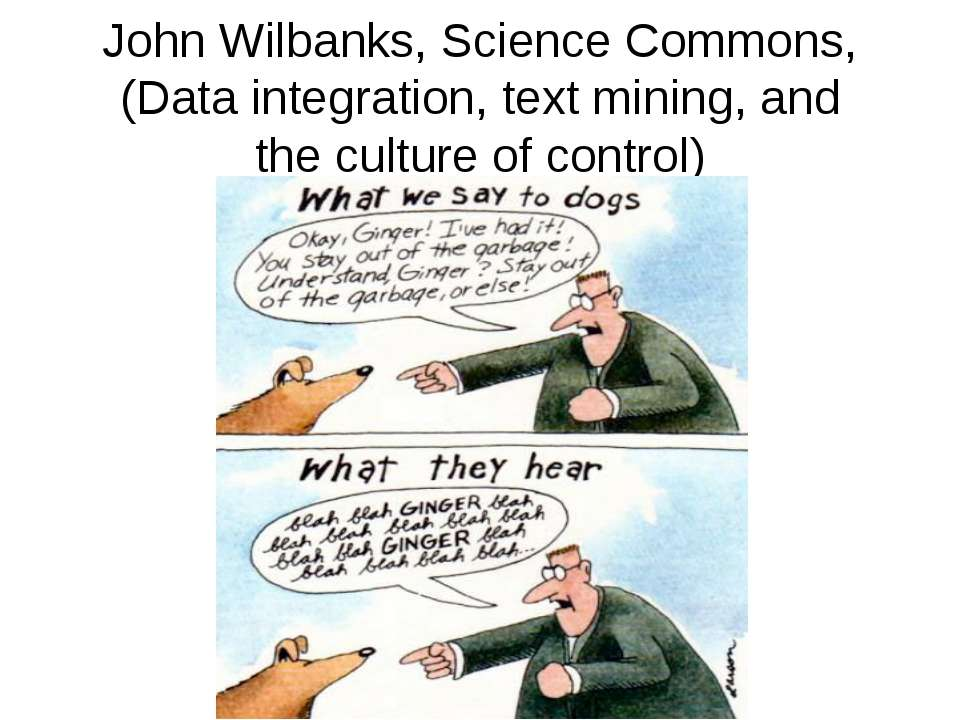 John Wilbanks, Science Commons, (Data integration, text mining, and the cultu...