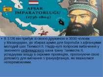 В1726він прибув зі своєю дружиною в 3000 чоловік уМазандара...