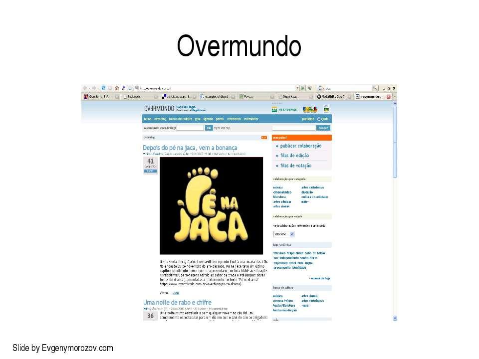 Overmundo Slide by Evgenymorozov.com