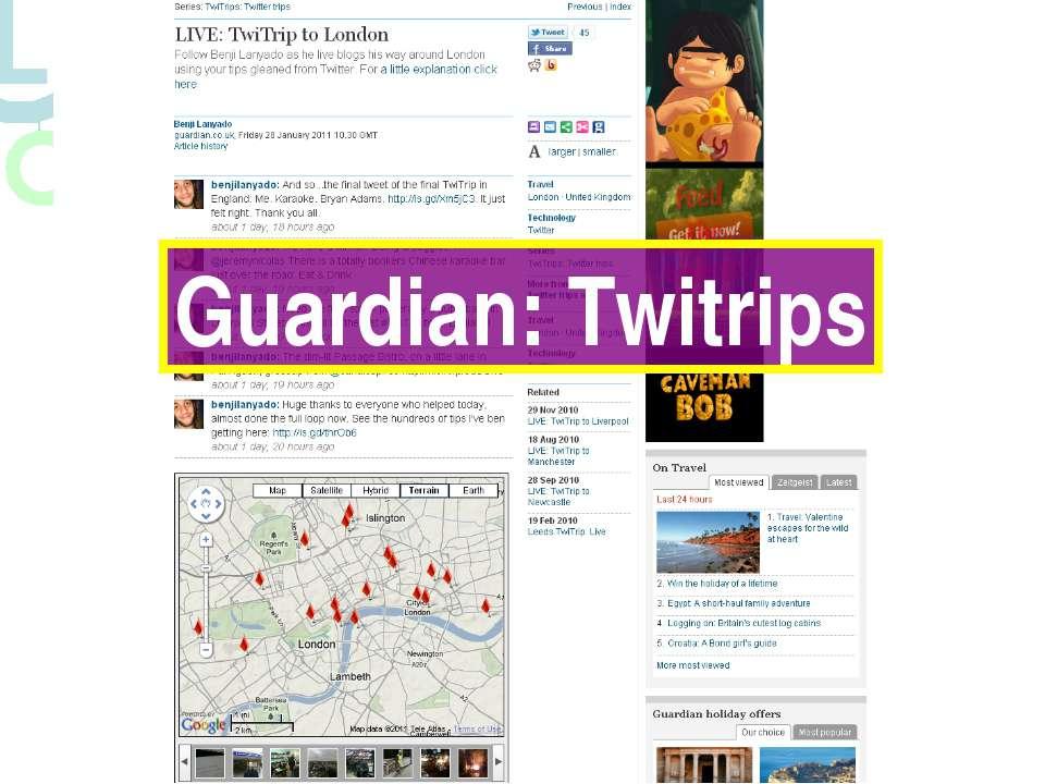 Візуалізація.Google Maps + Flickr http://www.guardian.co.uk/travel/series/twi...