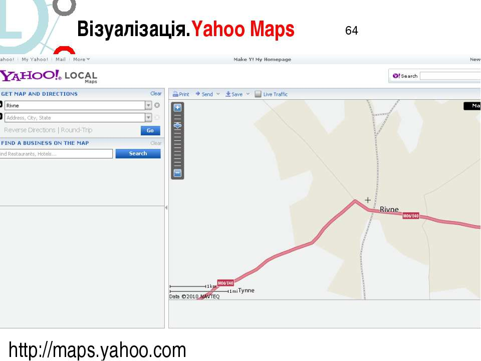 http://maps.yahoo.com Візуалізація.Yahoo Maps