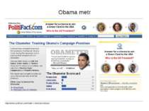Obama metr http://www.politifact.com/truth-o-meter/promises/