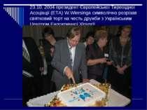 23.10. 2004 президент Європейської Тиреоїдної Асоціації (ЕТА) W.Wiersinga сим...
