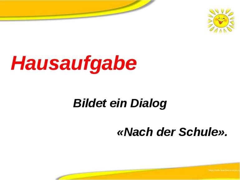 Hausaufgabe Bildet ein Dialog «Nach der Schule».