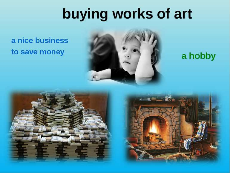 buying works of art a hobby a nice business to save money
