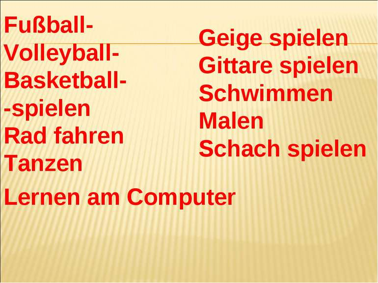 Fußball- Volleyball- Basketball- -spielen Rad fahren Tanzen Geige spielen Git...