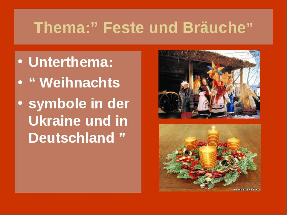 """Thema:"""" Feste und Bräuche"""" Unterthema: """" Weihnachts symbole in der Ukraine un..."""