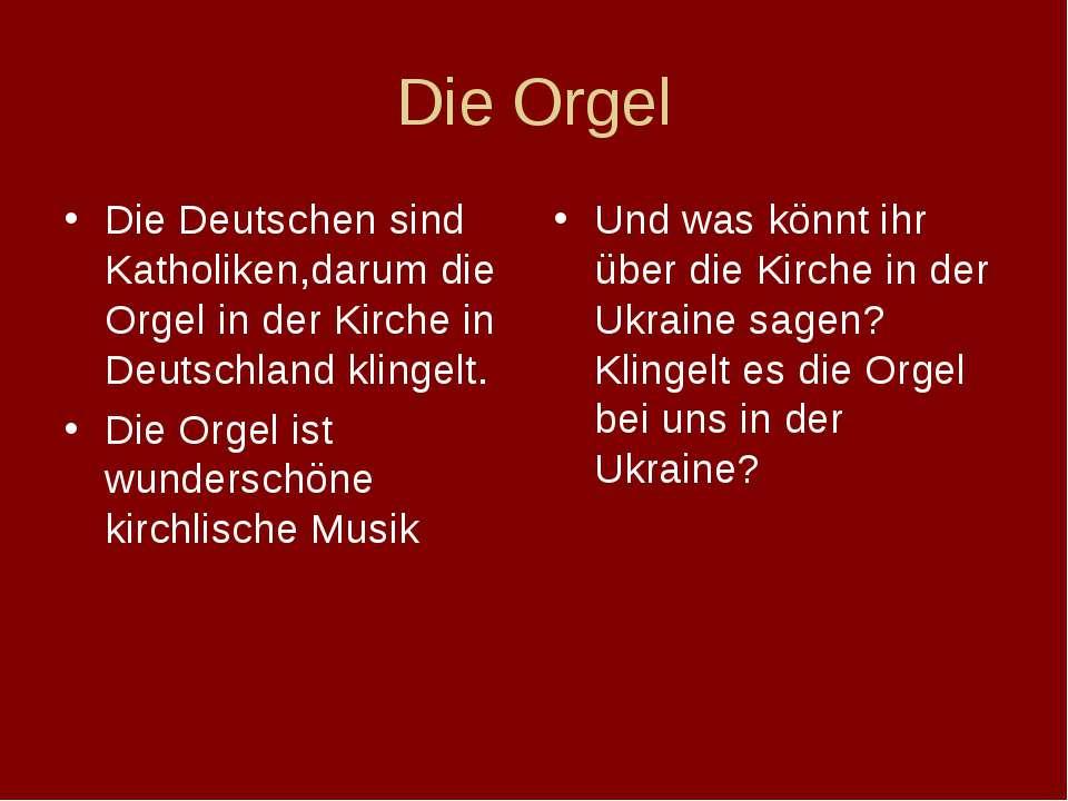 Die Orgel Und was könnt ihr über die Kirche in der Ukraine sagen? Klingelt es...