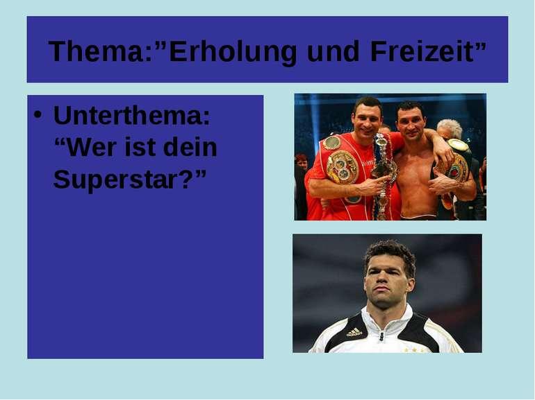 """Thema:""""Erholung und Freizeit"""" Unterthema: """"Wer ist dein Superstar?"""""""