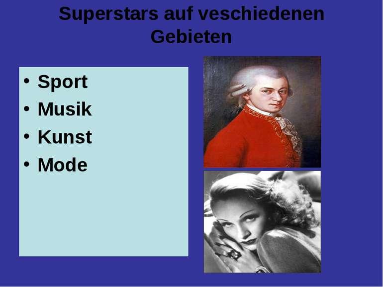 Superstars auf veschiedenen Gebieten Sport Musik Kunst Mode