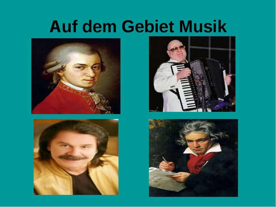 Auf dem Gebiet Musik
