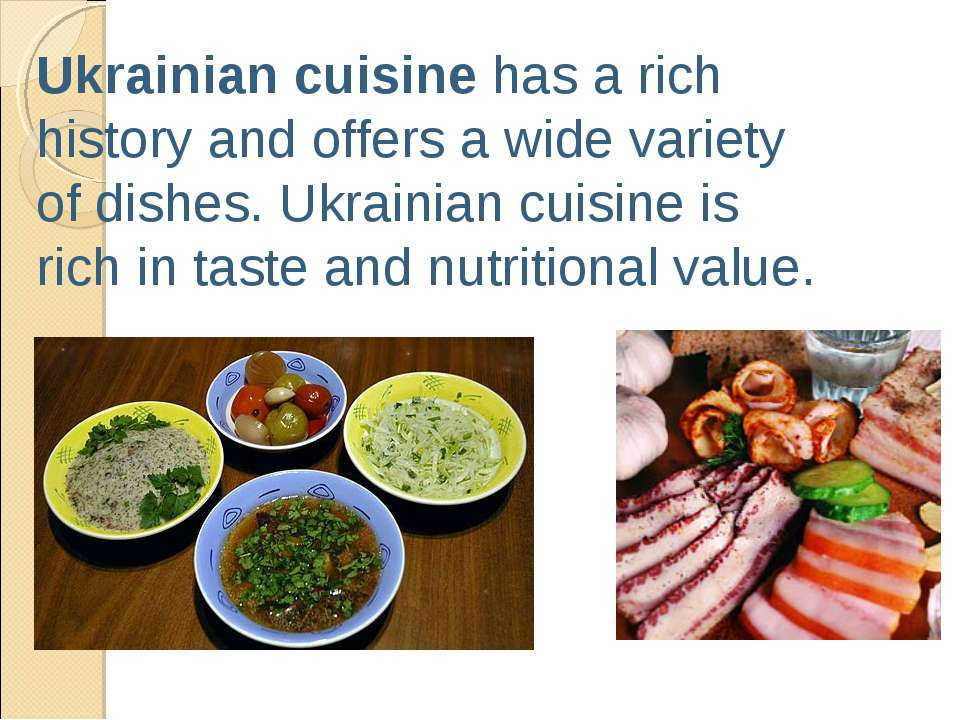 Ukrainian cuisine has a rich history and offers a wide variety of dishes. Ukr...