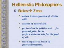 Hellenistic Philosophers Stoics Zeno nature is the expansion of divine will. ...