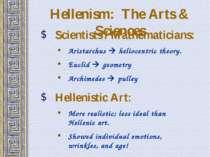 Hellenism: The Arts & Sciences Scientists / Mathematicians: Aristarchus helio...